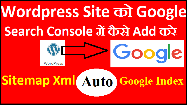 how to add your Wordpress site to google search console and auto sitemap submit